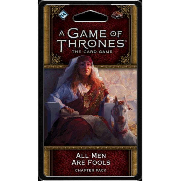 A GAME OF THRONES: THE CARD GAME (SECOND EDITION)  - ALL MEN ARE FOOLS